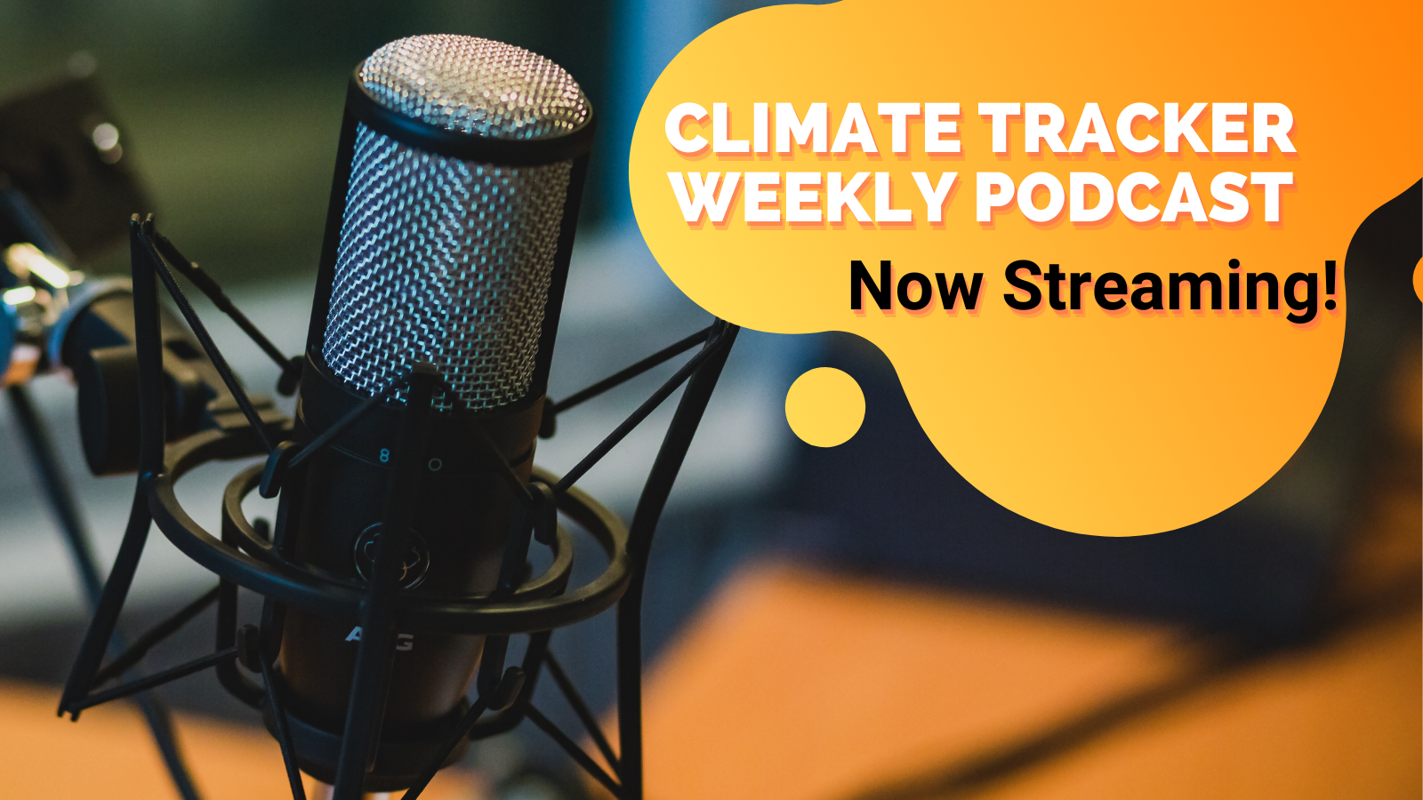 Climate Tracker Weekly Podcast now LIVE! Subscribe Today!